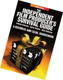 Independent Film Producer's Survival Guide: A Business and