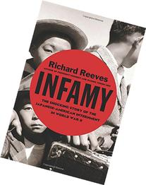 Infamy: The Shocking Story of the Japanese-American