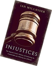 Injustices: The Supreme Court's History of Comforting the