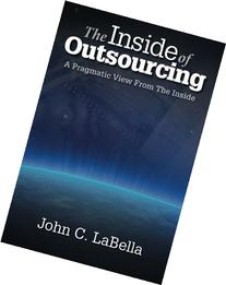 The Inside of Outsourcing: A Pragmatic View From The Inside