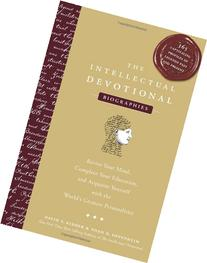 The Intellectual Devotional Biographies: Revive Your Mind,
