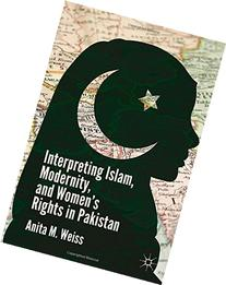 Interpreting Islam, Modernity, and Women's Rights in