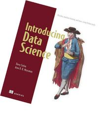 Introducing Data Science: Big Data, Machine Learning, and