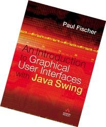 Introduction to Graphical User Interfaces with Java Swing