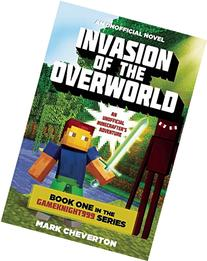Invasion of the Overworld: Book One in the Gameknight999