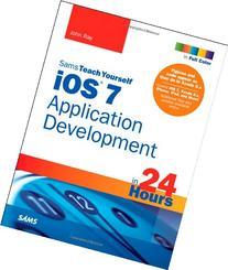 iOS 7 Application Development in 24 Hours, Sams Teach