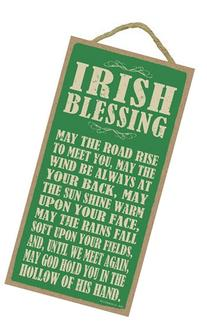 Irish Blessing: May the road rise to meet you, may the wind