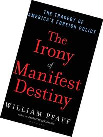 The Irony of Manifest Destiny: The Tragedy of America's