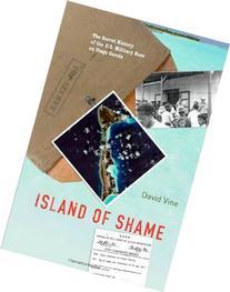 Island of Shame: The Secret History of the U.S. Military
