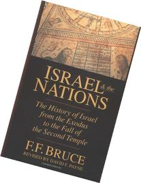 Israel & the Nations: The History of Israel from the Exodus