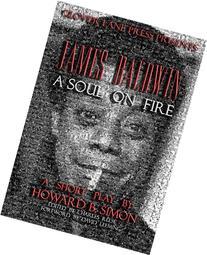 JAMES BALDWIN A SOUL ON FIRE a short play by HOWARD B. SIMON