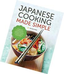 Japanese Cooking Made Simple: A Japanese Cookbook with