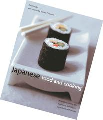 Japanese Food and Cooking: A timeless cuisine: the