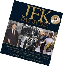 JFK: Day by Day: A Chronicle of the 1,036 Days of John F.