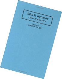 John F. Kennedy: A Bibliography
