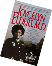 Joycelyn Elders, M.D. : From Sharecropper's Daughter to