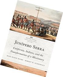 Junípero Serra: California, Indians, and the Transformation