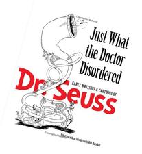 Just What the Doctor Disordered: Early Writings and Cartoons