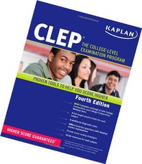 Kaplan CLEP: The College Level Examination Program