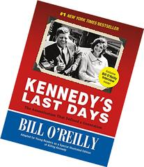 Kennedy's Last Days :  The Assassination That Defined a