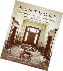 Kentucky: Historic Houses and Horse Farms of Bluegrass