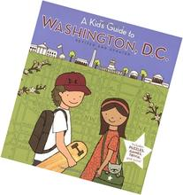 A Kid's Guide to Washington, D.C.: Revised and Updated