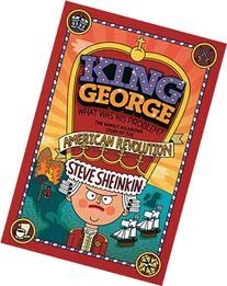 King George: What Was His Problem?: The Whole Hilarious