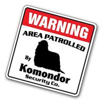 KOMONDOR -Security Sign- Area Patrolled by pet signs