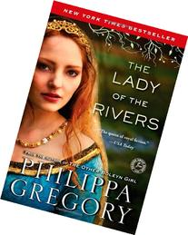 The Lady of the Rivers: A Novel