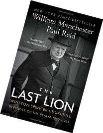 The Last Lion: Winston Spencer Churchill: Defender of the