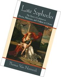 Late Sophocles: The Hero's Evolution in Electra,