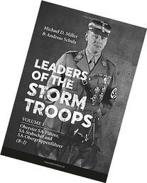 Leaders of the Storm Troops: Volume 1 Oberster SA-Fuhrer, SA