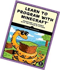 Learn to Program with Minecraft: Transform Your World with