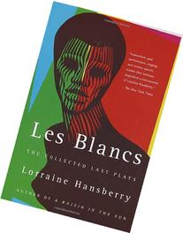 Les Blancs: The Collected Last Plays: The Drinking Gourd/