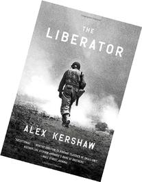 The Liberator: One World War II Soldier's 500-Day Odyssey
