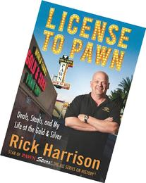 License to Pawn: Deals, Steals, and My Life at the Gold &