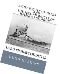 Light Battle Cruisers and The Second Battle of Heligoland