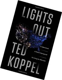Lights Out: A Cyberattack, A Nation Unprepared, Surviving