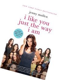 I Like You Just the Way I Am: Stories About Me and Some