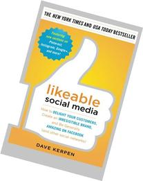 Likeable Social Media How to Delight Your Customers, Create
