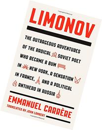 Limonov: The Outrageous Adventures of the Radical Soviet