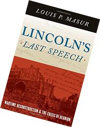 Lincoln's Last Speech: Wartime Reconstruction and the Crisis