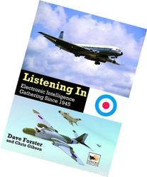 Listening In: Electronic Intelligence Gathering Since 1945