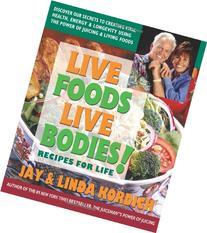 Live Foods, Live Bodies