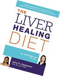 The Liver Healing Diet: The MD's Nutritional Plan to