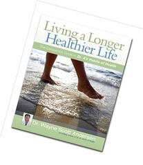 Living a Longer, Healthier Life : The Companion Guide to Dr