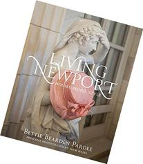 Living Newport: Houses, People, Style