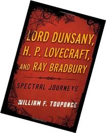 Lord Dunsany, H.P. Lovecraft, and Ray Bradbury: Spectral
