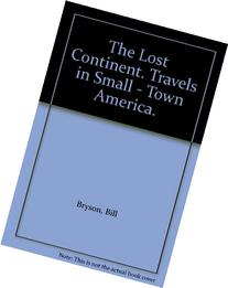 The Lost Continent. Travels in Small - Town America