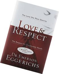 Love & Respect: The Love She Most Desires, the Respect He